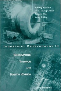 Cover Industrial Development In Singapore, Taiwan, & South Korea