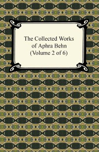 Cover The Collected Works of Aphra Behn (Volume 2 of 6)