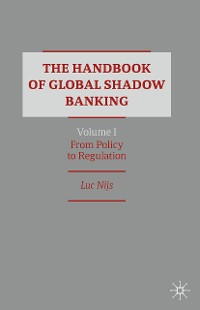 Cover The Handbook of Global Shadow Banking, Volume I