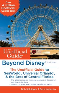 Cover Beyond Disney: The Unofficial Guide to SeaWorld, Universal Orlando, & the Best of Central Florida