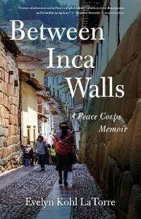 Cover Between Inca Walls