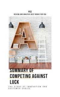 Cover Summary of Competing Against Luck
