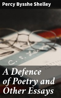 Cover A Defence of Poetry and Other Essays