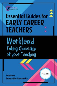 Cover Essential Guides for Early Career Teachers: Workload
