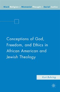 Cover Conceptions of God, Freedom, and Ethics in African American and Jewish Theology