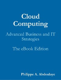 Cover Cloud Computing: Advanced Business and IT Strategies