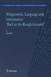 "Cover Wittgenstein, Language and Information: ""Back to the Rough Ground!"""