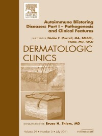 Cover AutoImmune Blistering Disease Part I, An Issue of Dermatologic Clinics - E-Book