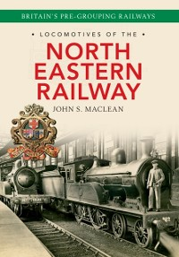 Cover Locomotives of the North Eastern Railway