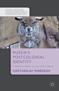 Cover Russia's Postcolonial Identity