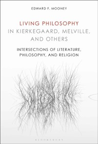Cover Living Philosophy in Kierkegaard, Melville, and Others