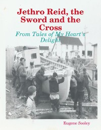 Cover Jethro Reid, the Sword and the Cross - From Tales of My Heart's Delight