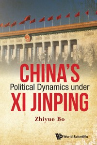 Cover China's Political Dynamics Under Xi Jinping