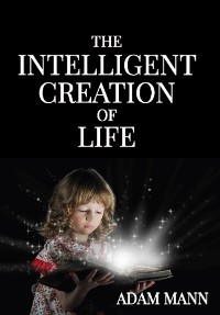Cover The Intelligent Creation of Life