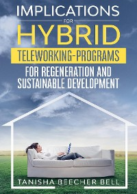 Cover Implications for Hybrid Teleworking Programs for Regeneration and Sustainable Development