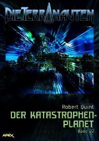 Cover DIE TERRANAUTEN, Band 22: DER KATASTROPHEN-PLANET