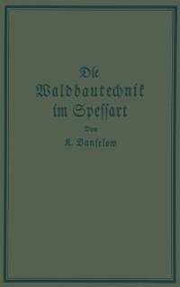 Cover Die Waldbautechnik im Spessart