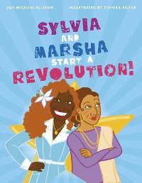 Cover Sylvia and Marsha Start a Revolution!