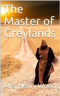 Cover The Master of Greylands / A Novel