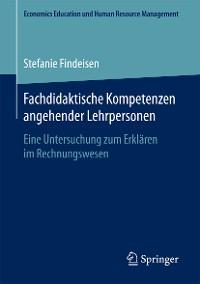 Cover Fachdidaktische Kompetenzen angehender Lehrpersonen