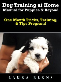 Cover Dog Training at Home Manual for Puppies & Beyond