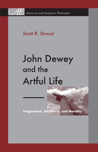 Cover John Dewey and the Artful Life