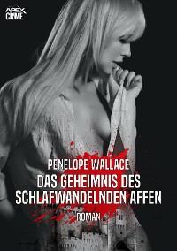 Cover DAS GEHEIMNIS DES SCHLAFWANDELNDEN AFFEN