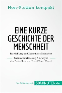 Cover Eine kurze Geschichte der Menschheit. Zusammenfassung & Analyse des Bestsellers von Yuval Noah Harari