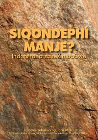 Cover Siqondephi Manje? Indatshana zaseZimbabwe