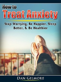Cover How to Treat Anxiety