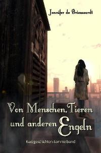 Cover Von Menschen, Tieren und anderen Engeln