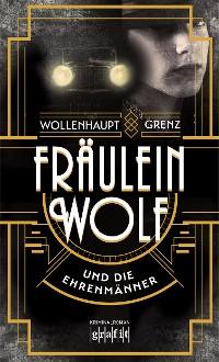 Cover Fräulein Wolf und die Ehrenmänner