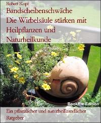 Cover Bandscheibenschwäche          Die Wirbelsäule stärken mit Heilpflanzen und Naturheilkunde