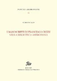Cover I manoscritti di Francesco Ciceri nella Biblioteca Ambrosiana