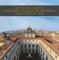 Cover C'era una volta il Palazzo Ducale di Modena