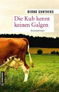 Cover Die Kuh kennt keinen Galgen