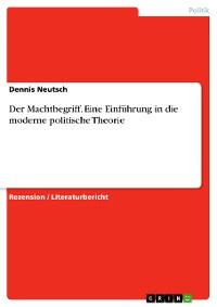 Cover Der Machtbegriff. Eine Einführung in die moderne politische Theorie