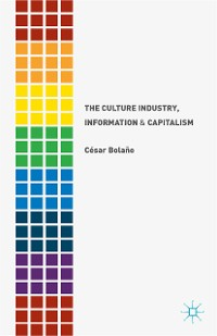 Cover The Culture Industry, Information and Capitalism