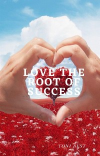 Cover Love the Root of Success