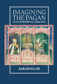 Cover Imagining the Pagan in Late Medieval England