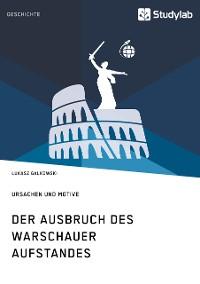 Cover Der Ausbruch des Warschauer Aufstandes. Ursachen und Motive