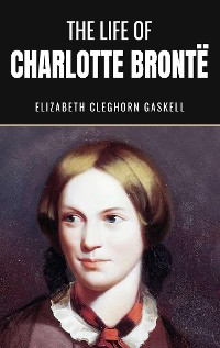 Cover The Life of Charlotte Bronte