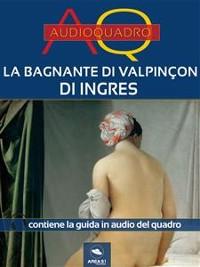 Cover La bagnante di Valpinçon di Ingres