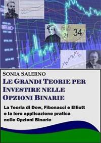 Cover Le grandi teorie per investire nelle opzioni binarie. La teoria di Dow, Fibonacci e Elliott e la loro applicazione pratica nelle Opzioni bnarie