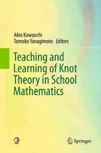 Cover Teaching and Learning of Knot Theory in School Mathematics