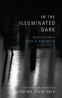 Cover In the Illuminated Dark