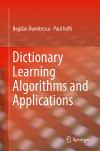 Cover Dictionary Learning Algorithms and Applications