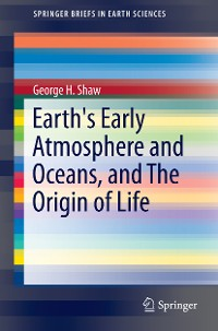 Cover Earth's Early Atmosphere and Oceans, and The Origin of Life