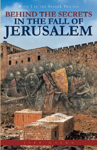 Cover Behind the Secrets in the Fall of Jerusalem
