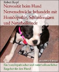 Cover Nervosität beim Hund Nervenschwäche behandeln mit Homöopathie, Schüsslersalzen und Naturheilkunde